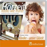 """Die erste CD von """"Hörzeit"""": Kinder - unser Glück!"""