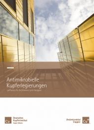 Eine neue Broschüre informiert Architekten und Designer über Anwendungen von antimikrobiellen Kupferwerkstoffen. Bild: Kupferinstitut