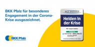 """Für ihr besonderes Engagement in der Corona-Krise hat die BKK Pfalz die Auszeichnung """"Helden in der Krise"""" erhalten. Quellenangabe: BKK Pfalz"""